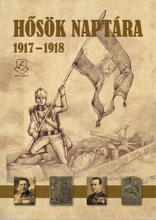 Illésfalvi Péter, Maruzs Roland, Szentváry-Lukács János - Hősök naptára 1917 - 1918