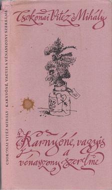 Csokonai Vitéz Mihály - Karnyóné, vagyis a vénasszony szerelme [antikvár]