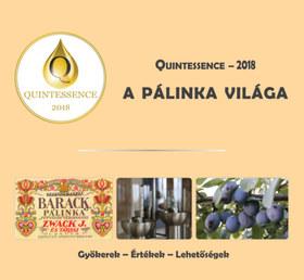 Csendes Zsolt, Dul Udó, Hegedűs Mónika, Takács László - A pálinka világa - Quintessence - 2018