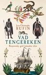 Jean-Christophe Rufin - Vad tengereken [eKönyv: epub, mobi]