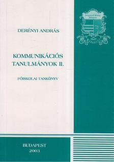 Derényi András - Kommunikációs tanulmányok II. [antikvár]