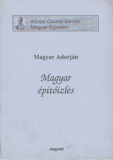 MAGYAR ADORJÁN - Magyar építőízlés [antikvár]