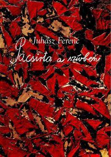 JUHÁSZ FERENC - Pacsirta a szívben [antikvár]