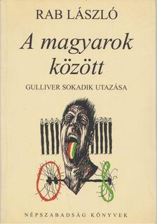 Rab László - A magyarok között [antikvár]