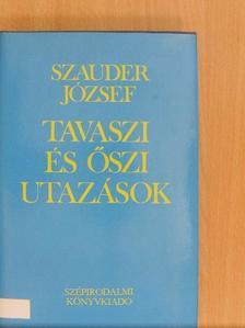 Szauder József - Tavaszi és őszi utazások [antikvár]
