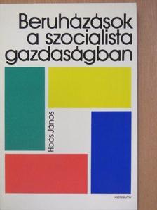 Hoós János - Beruházások a szocialista gazdaságban [antikvár]