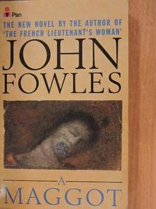 John Fowles - A Maggot [antikvár]