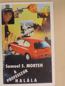 Samuel S. Morten - A professzor halála [antikvár]