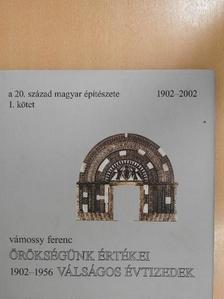 Vámossy Ferenc - A 20. század magyar építészete 1902-2002 1. [antikvár]