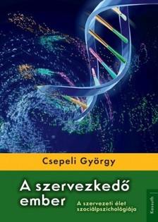 CSEPELI GYÖRGY - A szervezkedő ember [eKönyv: epub, mobi]