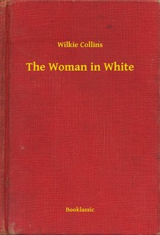 Wilkie Collins - The Woman in White [eKönyv: epub, mobi]