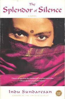 Indu Sundaresan - The Splendor of Silence [antikvár]