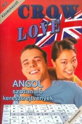 CROW LOVE - ANGOL SZÓTANULÓ KERESZTREJTVÉNYEK - A2 KÖZÉPKEZDŐ
