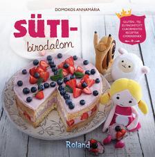 Domokos Annamária - Sütibirodalom - egészséges szakácskönyv gyerekeknek