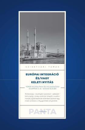 Szigetvári Tamás - Európai integráció és/vagy keleti nyitás  - Török külpolitikai és külgazdasági dilemmák a 21. század elején