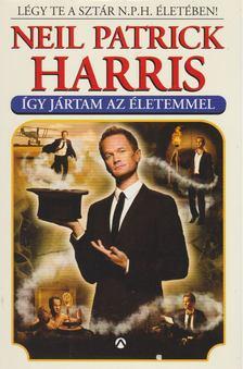 Harris, Neil Patrick - Így jártam az életemmel [antikvár]