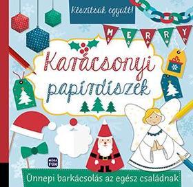 Készítsük együtt! Karácsonyi papírdíszek