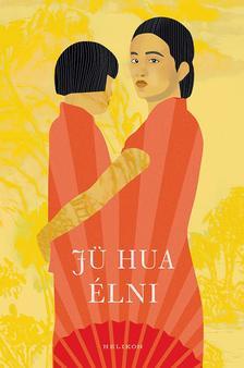 Hua, Jü - Élni