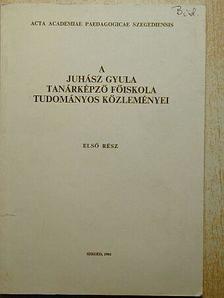 Avarsi Béla - A Juhász Gyula Tanárképző Főiskola Tudományos Közleményei [antikvár]
