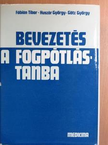 Fábián Tibor - Bevezetés a fogpótlástanba [antikvár]