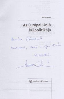 Balázs Péter - Az Európai Unió külpolitikája (Dedikált) [antikvár]