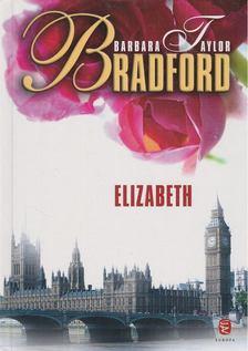 Barbara Taylor BRADFORD - Elizabeth [antikvár]