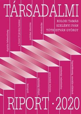 Kolosi Tamás - Szelényi Iván - Tóth István György - Társadalmi Riport 2020 [eKönyv: epub, mobi]
