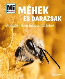 Alexandra Rigos - Mi MICSODA Méhek és darazsak