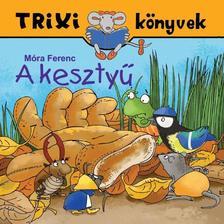 Varga Katalin - TRIXI KÖNYVEK - A KESZTYŰ