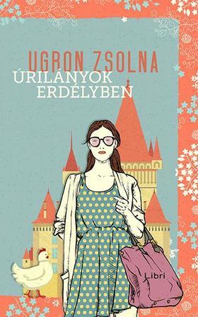 Ugron Zsolna - Úrilányok Erdélyben