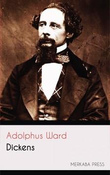 Ward Adolphus - Dickens [eKönyv: epub, mobi]
