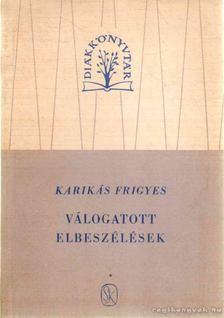 Karikás Frigyes - Válogatott elbeszélések [antikvár]