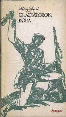 Thiery Árpád - Gladiátorok kora [antikvár]