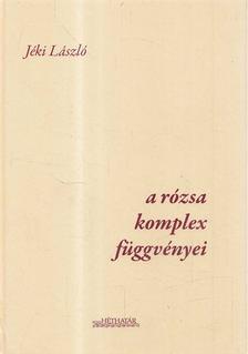 Jéki László - A rózsa komplex függvényei [antikvár]