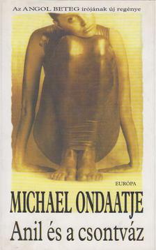 Michael Ondaatje - Anil és a csontváz [antikvár]