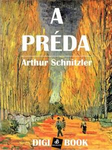Arthur Schnitzler - A préda [eKönyv: epub, mobi]