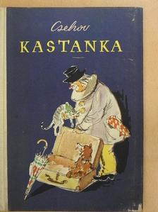 Csehov - Kastanka [antikvár]