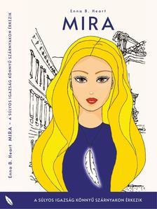 Enna B. Heart - Mira - A súlyos igazság könnyű szárnyakon érkezik