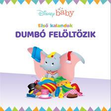 Disney Baby - Dumbó felöltözik - Első kalandok 1.