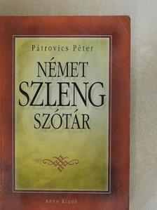 Pátrovics Péter - Német szlengszótár [antikvár]
