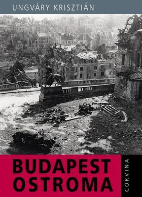 UNGVÁRY KRISZTIÁN - Budapest ostroma ###
