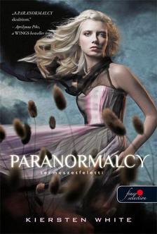 Kiersten White - Paranormalcy - Természetfölötti - KEMÉNY BORÍTÓS