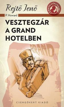 Rejtő Jenő (P.Howard) - Vesztegzár a Grand hotelben