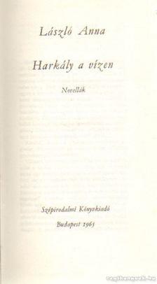 László Anna - Harkály a vízen [antikvár]