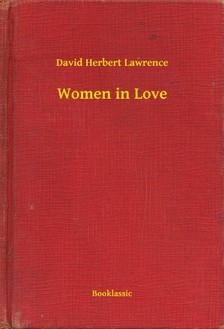 DAVID HERBERT LAWRENCE - Women in Love [eKönyv: epub, mobi]