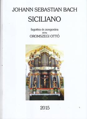 J. S. Bach - SICILIANO FAGOTTRA ÉS ZONGORÁRA (ÁRÍRTA: OROMSZEGI OTTÓ)
