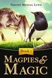 Michael Lewis - Magpies and Magic [eKönyv: epub, mobi]