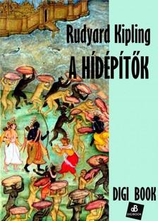 Rudyard Kipling - A hídépítők [eKönyv: epub, mobi]