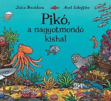 Julia Donaldson - Pikó, a nagyotmondó kishal