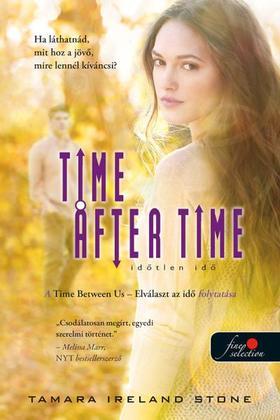 Tamara Ireland Stone - Time After Time - Időtlen idő (Elválaszt az idő 2.)